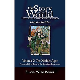Historia świata: historia dla klasycznego dziecko: średniowiecza - od upadku Rzymu do powstania renesansu v. 2 (Historia świata: historia dla klasycznego dziecko)