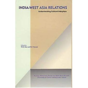 India - West Asia Relations: Understanding Cultural Interplays