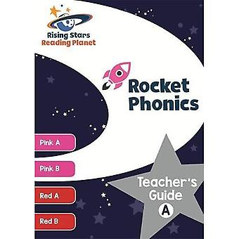 Reading Planet Rocket Phonics Teacher's Guide A (Pink A - Red B) (Rising Stars Reading Planet)