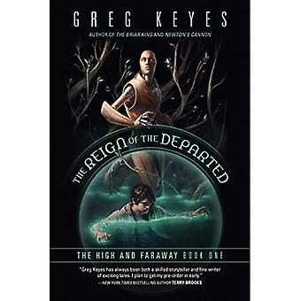 The Reign of the Departed:� The High and Faraway, Book One (The High and Faraway)