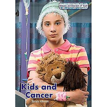 Kids and Cancer (Diseases and Disorders of Youth)