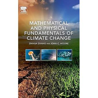 Mathematical and Physical Fundamentals of Climate Change by Zhang & Zhihua