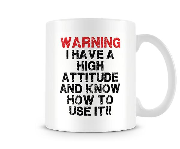 WARNING I Have A High Attitude Mug