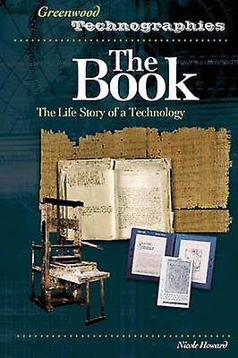 The Book The Life Story of a Technology by Howard & Nicole