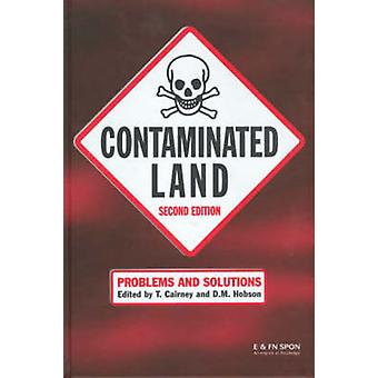 Contaminated Land Problems and Solutions by Cairney & T.
