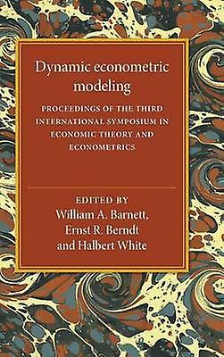 Dynamic Econometric Modeling by Barnett & William A.