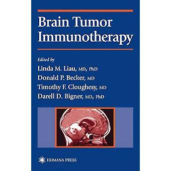 Brain Tumor Immunotherapy by Liau & Linda M.