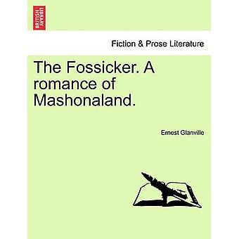 Fossicker. En romans av Mashonaland. av Glanville & Ernest