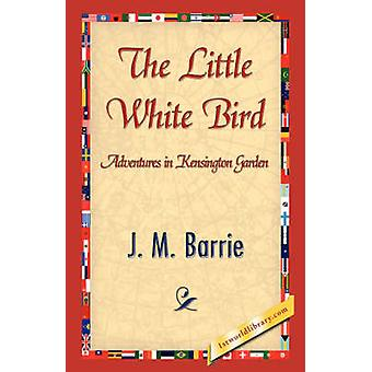 The Little White Bird by Barrie & James Matthew