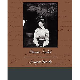 Isabel insaisissable par Futrelle & Jacques