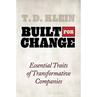 Gebaut für Änderung wesentliche Merkmale der transformativen Unternehmen von Klein & T.D.