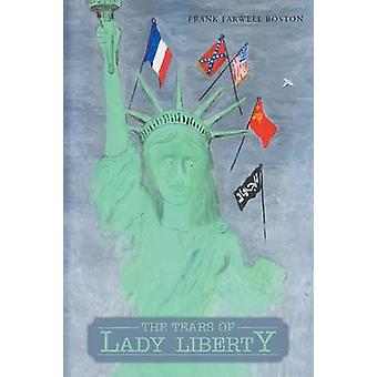 The Tears of Lady Liberty by Boston & Frank Farwell