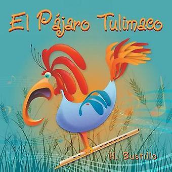 El Pajaro Tulimaco by Bustillo & H.