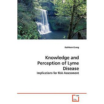 Knowledge and Perception of Lyme Disease by Crang & Kathleen