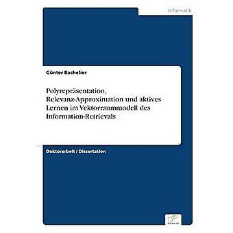 Polyreprsentation RelevanzApproximation und aktives 家イム ・ バシュリエ & Gnter によって Vektorraummodell デ InformationRetrievals