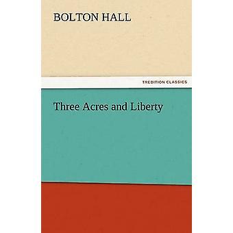 Tre tunnland och frihet av Hall & Bolton
