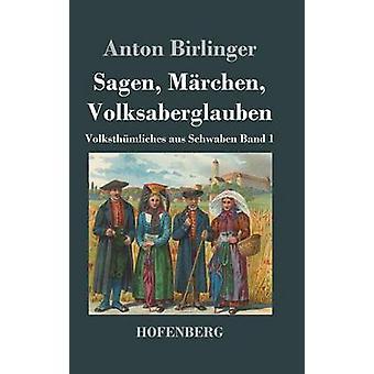 Sagen amok Volksaberglauben af Anton Birlinger