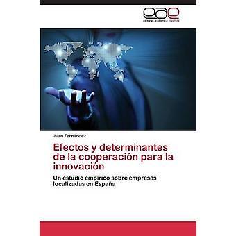 Efectos y Determinantes De La Cooperacion Para La Innovacion von Juan Fernandez