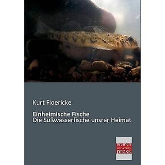 Einheimische Fische by Floericke & Kurt