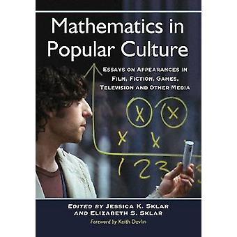 Mathematik in der populären Kultur - Essays über Auftritte in Film - Ficti