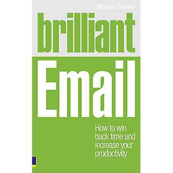 Brilliant Email - How to Win Back Time and Increase Your Productivity