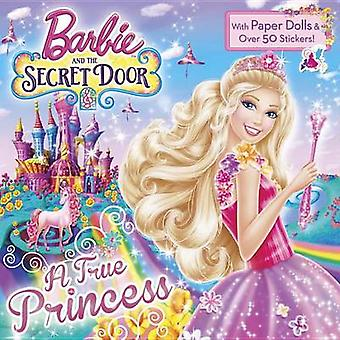 A True Princess (Barbie and the Secret Door) by Mary Man-Kong - Kong