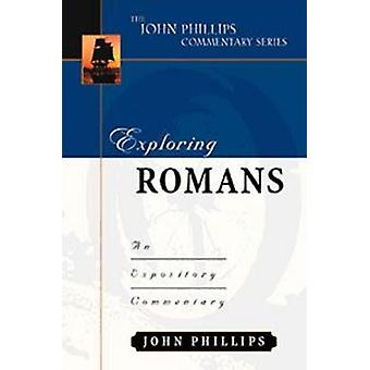 Exploring Romans-H - An Expository Commentary by John Phillips - 97808