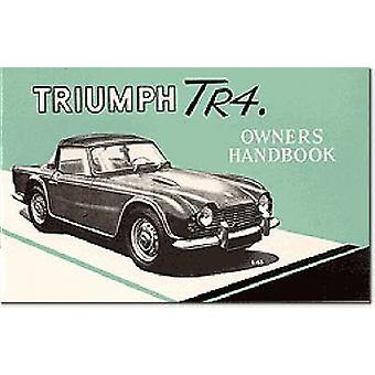 Triumph Owners' Handbook - Tr4 - Part No. 510326 by Brooklands Books Lt