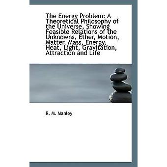 The Energy Problem - A Theoretical Philosophy of the Universe - Showin