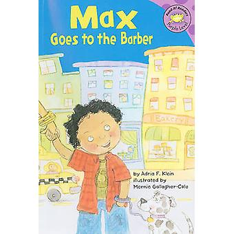 Max Goes to the Barber by Adria F Klein - Mernie Gallagher-Cole - Sus