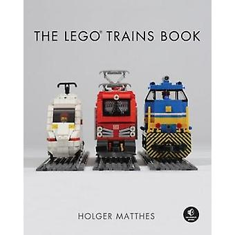 The Lego Trains Book by Holger Matthes - 9781593278199 Book