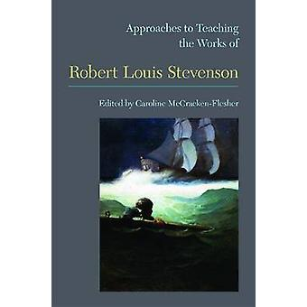 Approaches to Teaching the Works of Robert Louis Stevenson by Carolin