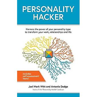 Personality Hacker - Harness the Power of Your Personality Type to Tra