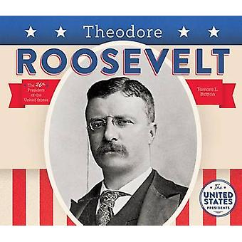 Theodore Roosevelt by Tamara L Britton - 9781680781168 Book