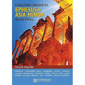Christian Origins in Ephesus and Asia Minor by Mark R. Fairchild - 97