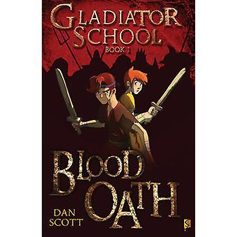 Blood Oath by Dan Scott - 9781908177483 Book