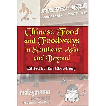 Chinese Food and Foodways in Southeast Asia and Beyond