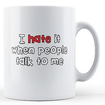 Dekorative jeg hater det når folk snakker til meg - trykte krus