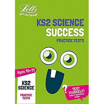 KS2 Science Practice Tests (Letts KS2 Revision Success) - 97800082829