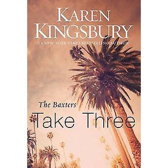 Baxters ta tre av Karen Kingsbury - 9780310342670 bok