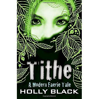 Tithe by Holly Black - 9780689860423 Book