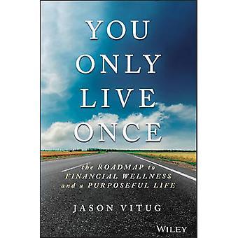 Den man lebt nur einmal - der Weg zum finanziellen Wellness und eine Originalnachbildung