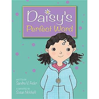 Daisy's Perfect Word by Sandra V Feder - Susan Mitchell - 97815545364