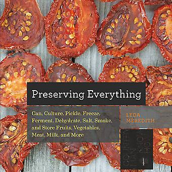 Preserving Everything - Can - Culture - Pickle - Freeze - Ferment - De