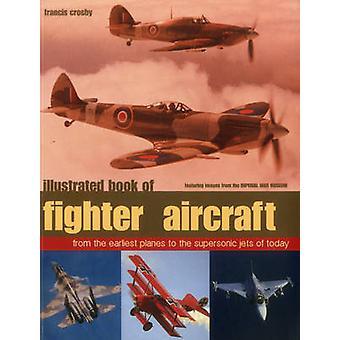 Geïllustreerd boek van jachtvliegtuigen door Francis Crosby - 978178019406