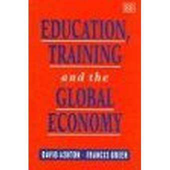 Education - Training and the Global Economy (New edition) by D.N. Ash