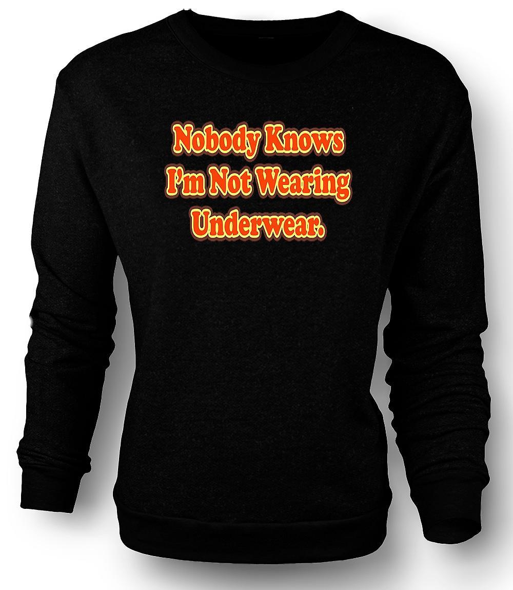 Mens Sweatshirt Knowbody vet ikke jeg iført undertøy