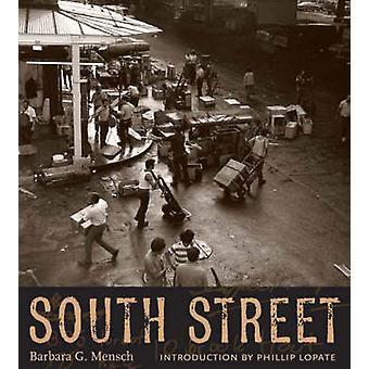 South Street door Barbara G. Mensch - Phillip Lopate - 9780231139328 Bo
