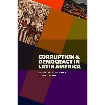 La corruption et la démocratie en Amérique latine par Charles H. Blake - Steph
