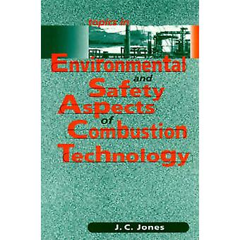 Topics in Environmental and Safety Aspects of Combustion Technology b